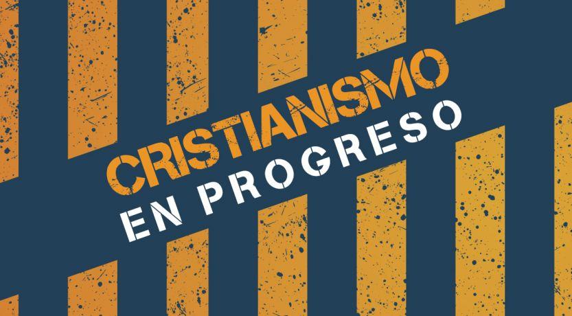Cristianismo en Progreso: cada momento importa