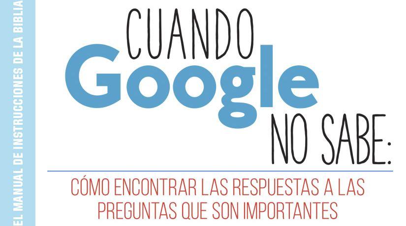 Cuando google no sabe: Cómo encontrar las respuestas a las preguntas que son importantes