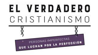 El verdadero cristianismo: personas imperfectas que luchan por la perfección