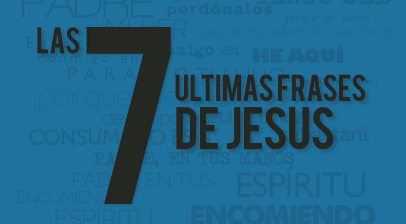 Las siete últimas frases de Jesús
