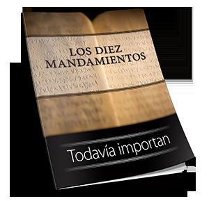 Los diez mandamientos: Todavía importan